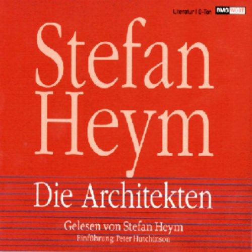 Die Architekten                   Autor:                                                                                                                                 Stefan Heym                               Sprecher:                                                                                                                                 Stefan Heym,                                                                                        Peter Hutchinson                      Spieldauer: 1 Std. und 34 Min.     6 Bewertungen     Gesamt 3,0