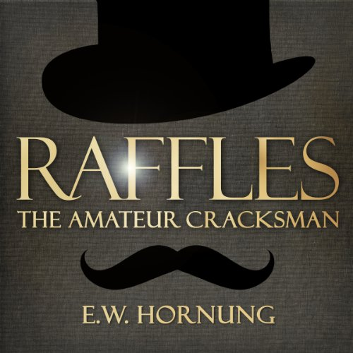 Raffles     The Amateur Cracksman              By:                                                                                                                                 E W Hornung                               Narrated by:                                                                                                                                 David Rintoul                      Length: 5 hrs and 3 mins     Not rated yet     Overall 0.0