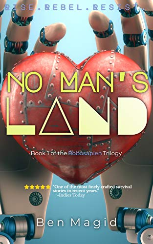 No Man's Land (The Robosapien Trilogy Book 1) by [Ben Magid]