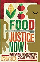 Food Justice Now!: Deepening the Roots of Social Struggle