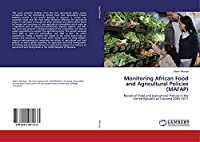 Monitoring African Food and Agricultural Policies (MAFAP): Review of Food and Agricultural Policies in the United Republic of Tanzania 2005-2011