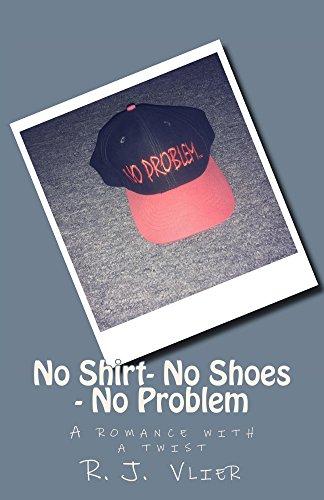 No Shoes No Shirt No Problem: Contempory Romance (English Edition)