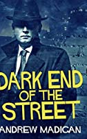 Dark End of the Street: Large Print Hardcover Edition