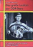 Das grosse Lexikon der DDR-Stars: Schauspieler aus Film und Fernsehen
