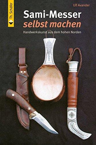 Sami-Messer selbst machen: Handwerkskunst aus dem hohen Norden (HolzWerken)