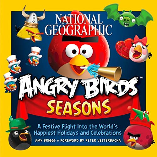 Compare Textbook Prices for National Geographic Angry Birds Seasons: A Festive Flight Into the World's Happiest Holidays and Celebrations  ISBN 9781426211812 by Briggs, Amy,Vesterbacka, Peter