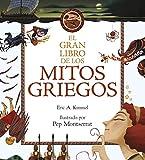 El gran libro de los mitos griegos: Ilustrado por Pep Montserrat (Libros de...