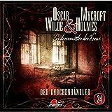 Oscar Wilde & Mycroft Holmes - Sonderermittler der Krone: Folge 24: Der Knochenhändler