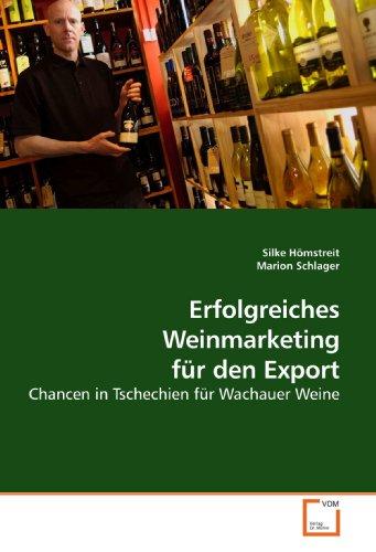 Erfolgreiches Weinmarketing für den Export: Chancen in Tschechien für Wachauer Weine