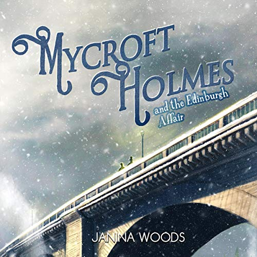 Mycroft Holmes and the Edinburgh Affair audiobook cover art