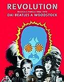 Revolution. Musica e ribelli 1966-1970. Dai Beatles a Woodstock. Ediz. illustrata (Arte moderna)