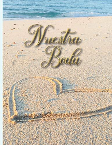 Nuestra Boda: Planificador de Boda Organizador y Agenda para Novias o Novios para planear todas las actividades previas a la boda tema de playa 8.5 x 11 in 135 pag