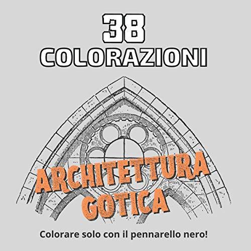 38 colorazioni Architettura gotica: Colorare solo con il pennarello nero!