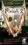 Fleisch 2 - Neue Geschichten aus der Welt des Schmerzes und des Wahnsinns