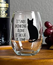15 Oz Stemless Wine Glass, Its Not Drinking Alone if the Cat is Home, Silhouette Stemless Wine Glass for Pet Lovers Singles