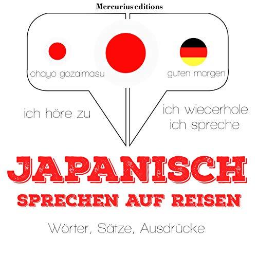 Japanisch sprechen auf Reisen audiobook cover art