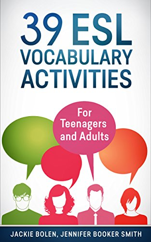 39 ESL Vocabulary Activities: For English Teachers of Teenagers and Adults Who Want to Make...