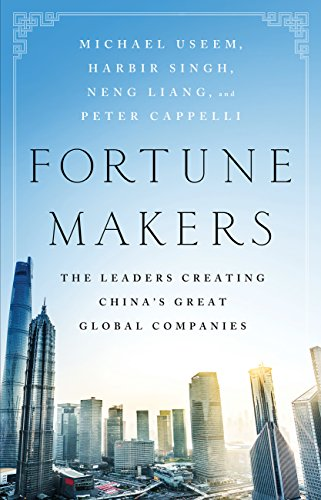 Fortune Makers: The Leaders Creating China's Great Global Companies (English Edition)