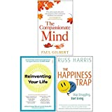 The Compassionate Mind, Reinventing Your Life, The Happiness Trap 3 Books Collection Set