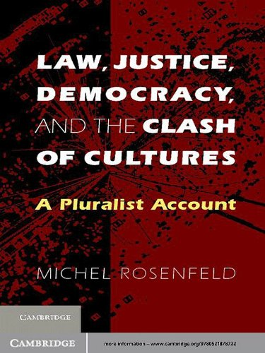 Law, Justice, Democracy, and the Clash of Cultures: A Pluralist Account (English Edition)