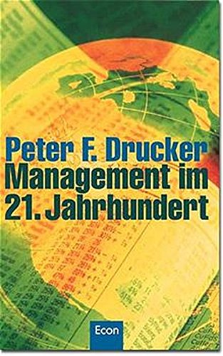 Drucker Peter F., Management im 21. Jahrhundert