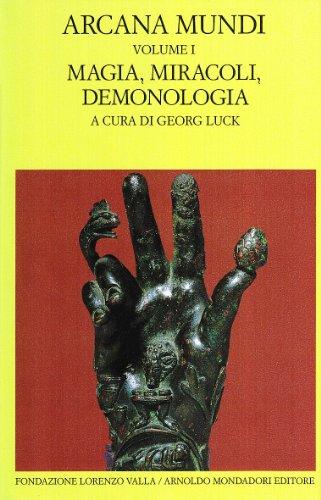 Arcana mundi. Magia, miracoli, demonologia (Vol. 1)