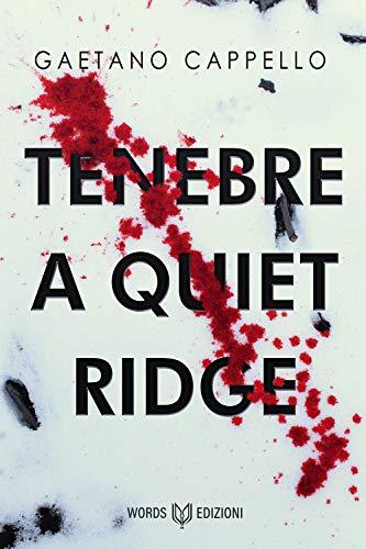 Tenebre a Quiet Ridge di [Gaetano  Cappello]