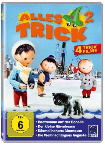 Alles Trick 2 ( 4 Trickfilme: Bootsmann auf der Scholle - Der kleine Häwelmann - Däumelinchens Abenteuer - Die Weihnachtsgans Auguste )