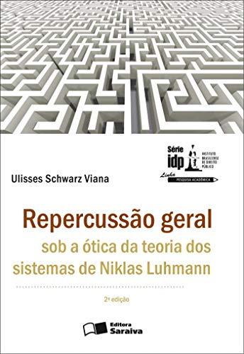 Repercussão geral sob a ótica da teoria dos sistemas de Niklas Luhmann - 2ª edição de 2013