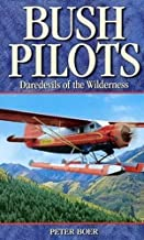Bush Pilots: Daredevils of the Wilderness (Legends)