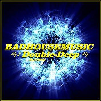 BADHOUSEMUSIC-Double-Deep