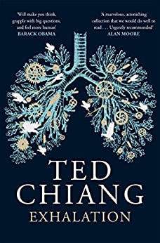Exhalation by [Ted Chiang]