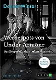 Werbespots von Under Armour. Das Körperbild des starken Mannes