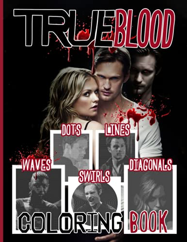 True Blood Swirls Waves Dots Lines Diagonals Coloring Book: Color Wonder Spirograph Styles Colouring Books For Adults, Boys, Girls