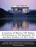 Evaluation of Marine VHF Radios: Performance in the Savannah, Ga and New Orleans, La Port Areas