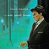 In The Wee Small Hours (+ Songs For Young Lovers)...