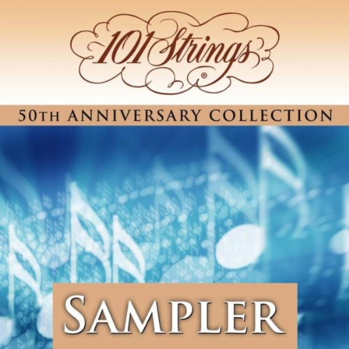 """101 Strings Orchestra - """"50th Anniversary Collection"""" Sampler (Amazon Exclusive)"""