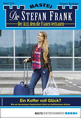 Dr. Stefan Frank 2513 - Arztroman: Ein Koffer voll Glück?
