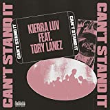 Can't Stand It [feat. Tory Lanez] [Explicit]
