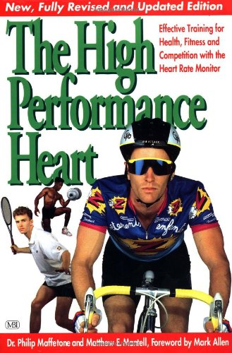 High Performance Heart: Effective Training with the HRM for Health, Fitness and Competition