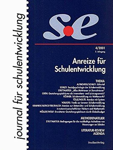 journal für schulentwicklung 4/2001: Anreize für Schulentwicklung