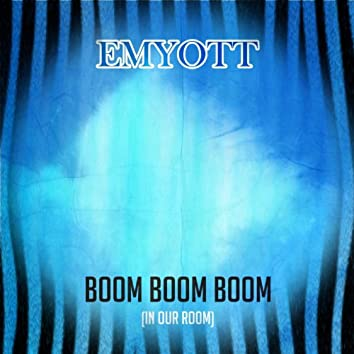 Boom Boom Boom (In Our Room)