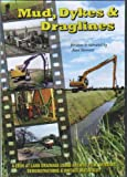 Mud, Dykes & Draglines - A look At Land Drainage Using Archive Film, Working Demonstrations & Vintage Machinery