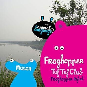 Froghopper / Tuf Tuf Club