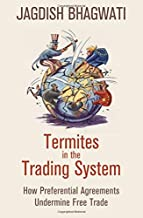 Termites in the Trading System: How Preferential Agreements Undermine Free Trade (Council of Foreign Relations)