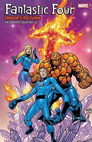 Fantastic Four: Heroes Return - The Complete Collection Vol....