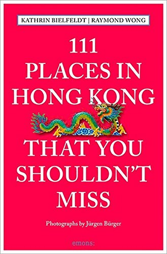 111 Places in Hong Kong that you shouldn\'t miss