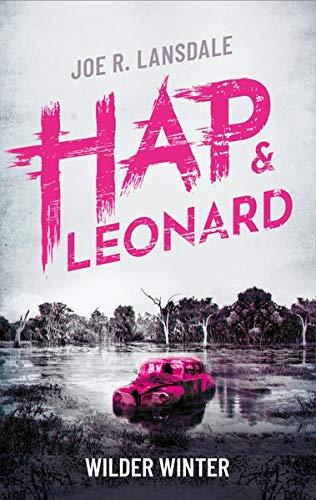 Wilder Winter: Ein Hap & Leonard-Roman