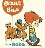 L'Art de Roba - Tome 0 - Boule & Bill, l'art de Roba