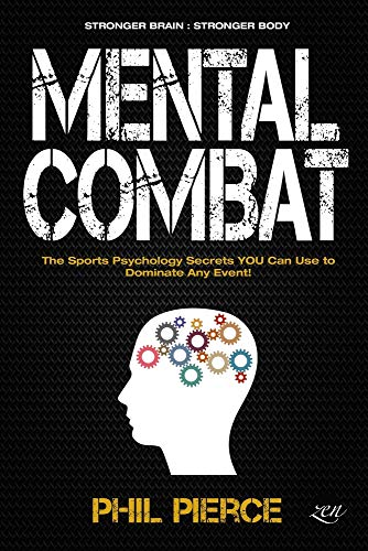 Mental Combat: The Sports Psychology Secrets You Can Use to Dominate Any Event! (Stronger Brain: Stronger Body): 1